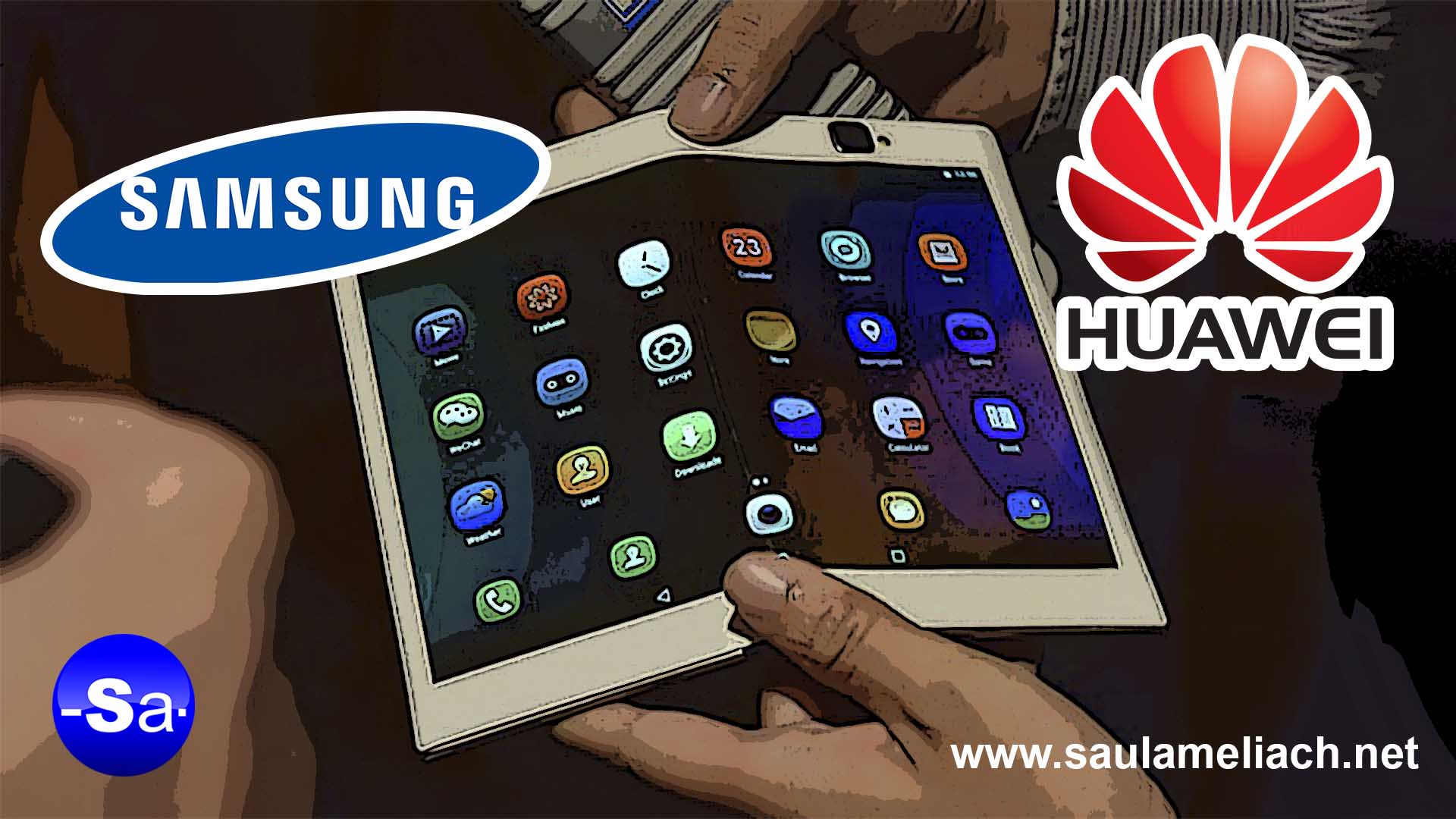saul ameliach - Samsung y Huawei Pioneros en modelos plegables